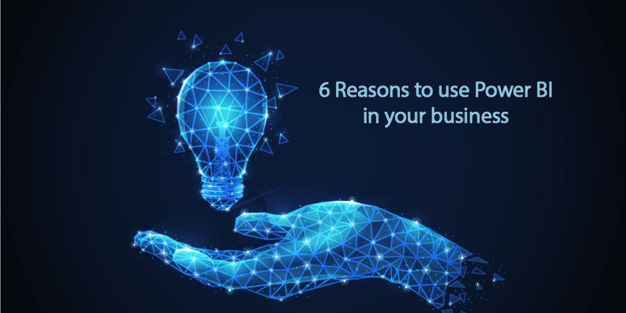 6 reasons to use Power BI for your business