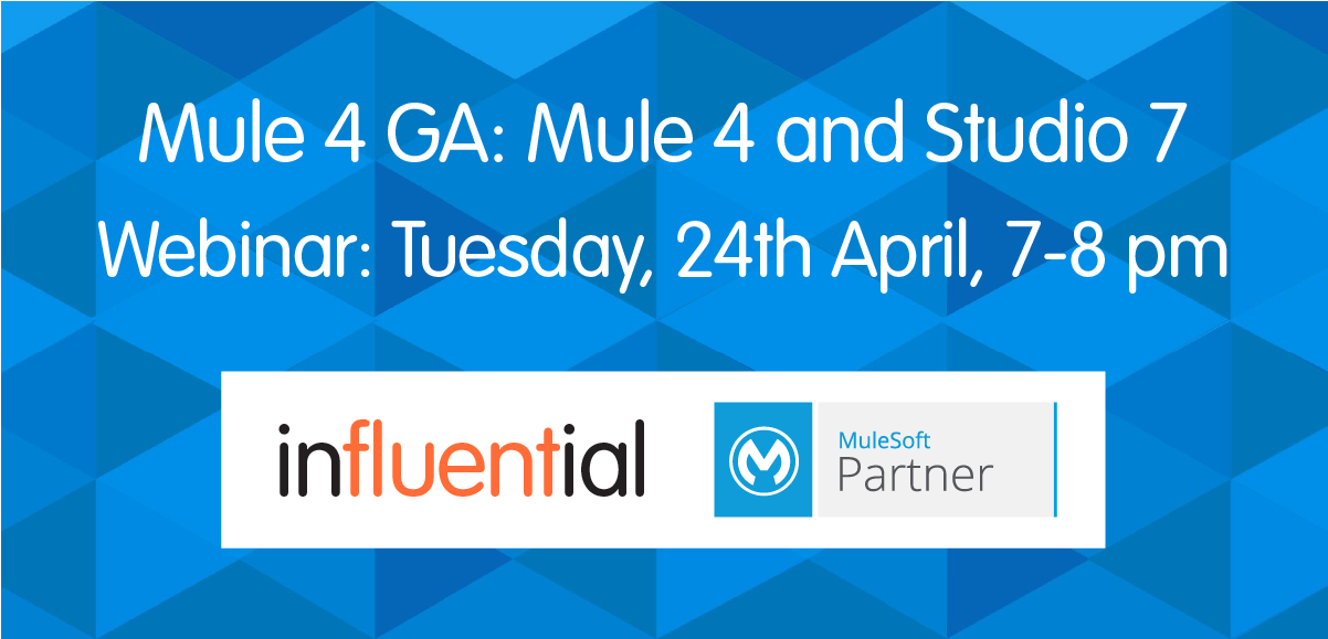 Mule 4 GA: Mule 4 and Studio 7 - MuleSoft Webinar, Tuesday, 24th April, 7-8 pm BST